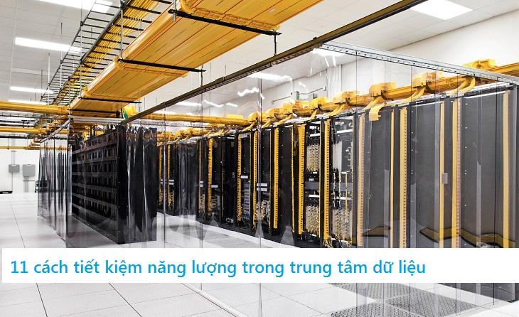 11 cách tiết kiệm năng lượng trong trung tâm dữ liệu
